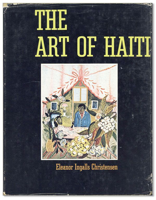The Art of Haiti. Eleanor Ingalls CHRISTENSEN