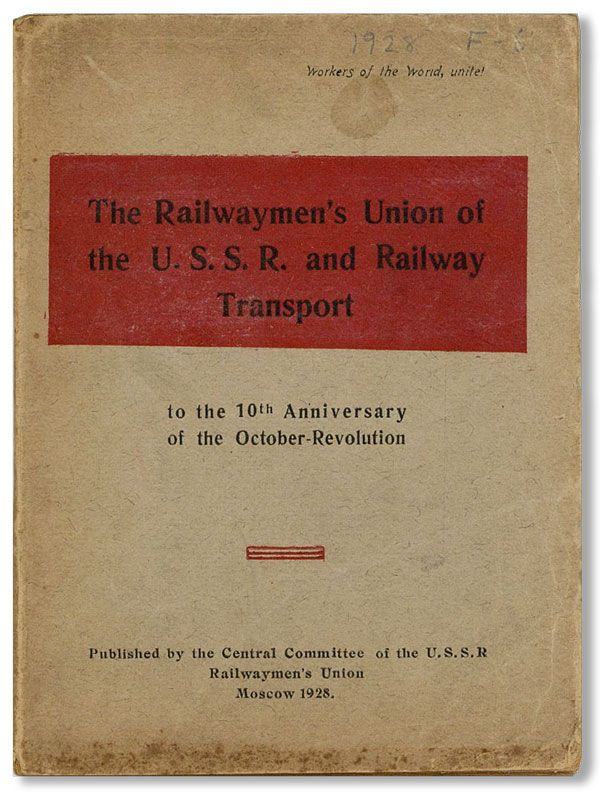 The Railwaymen's Union of the U.S.S.R. and Railway Transport to the 10th Anniversary of the October Revolution. SOVIET UNION.