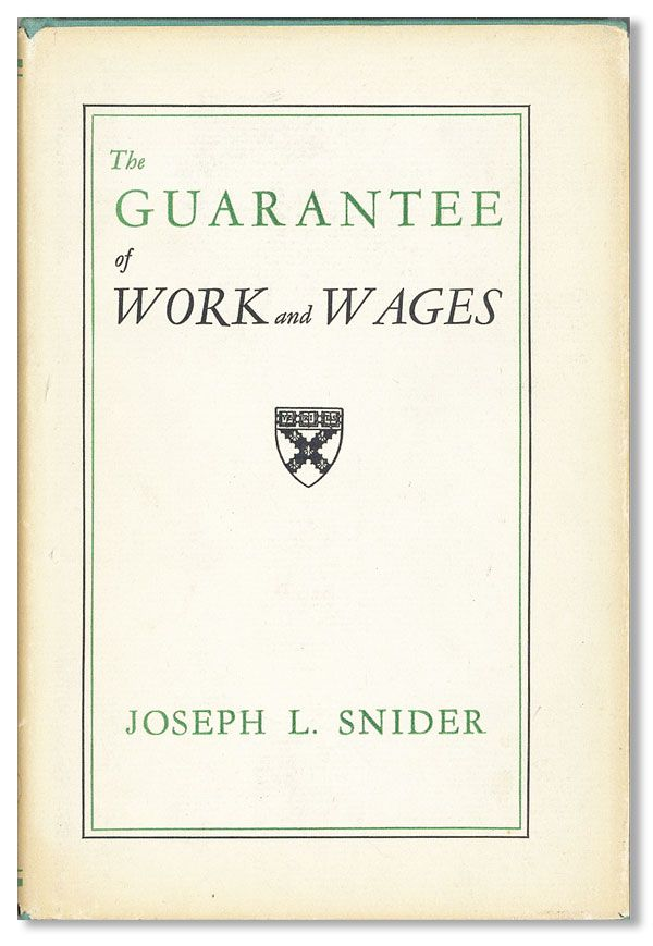 The Guarantee of Work and Wages. Joseph L. SNIDER
