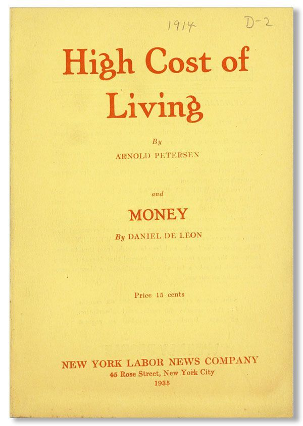 High Cost of Living / Money. Arnold PETERSEN, Daniel DE LEON