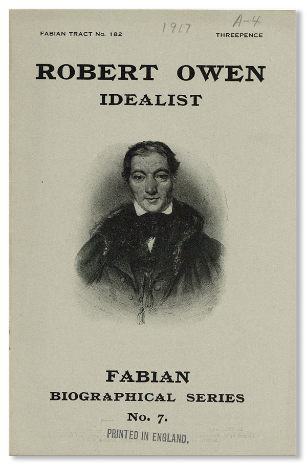 Robert Owen: Idealist (Fabian Tract no. 182. Fabian Biographical Series No. 7)