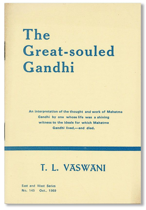 The Great-souled Gandhi. T. L. VASWANI