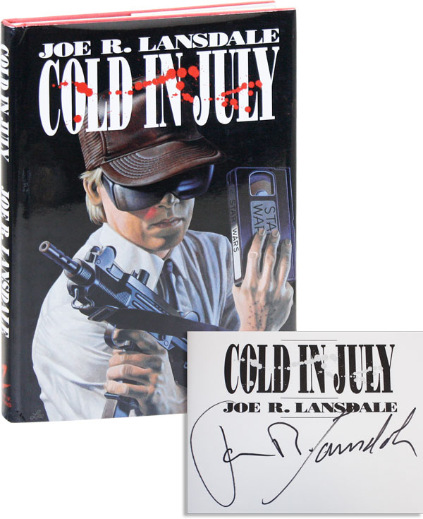 Cold In July [Signed]. Joe R. LANSDALE