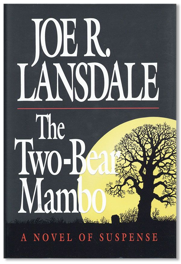 The Two-Bear Mambo [Review Copy]. Joe R. LANSDALE
