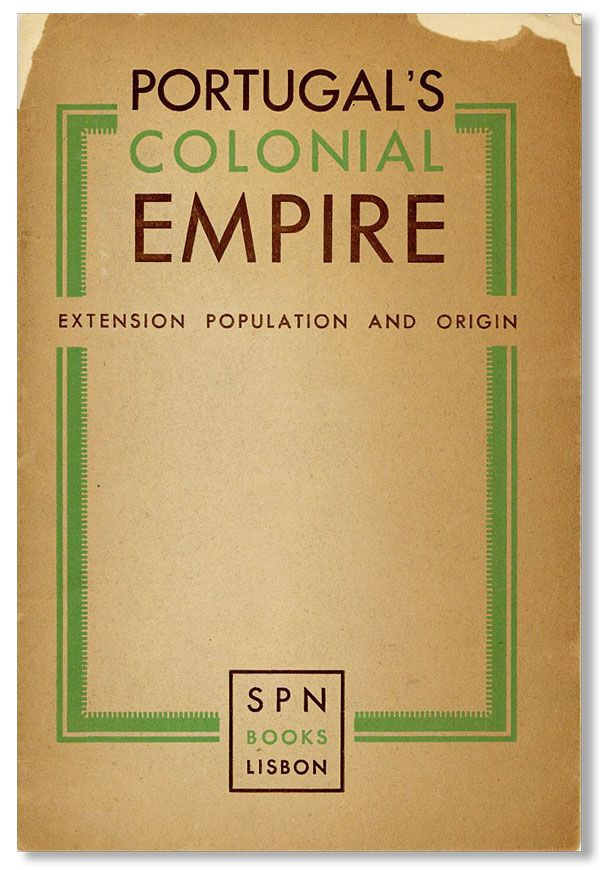 Portugal's Colonial Empire: Extension, Population, and Origin. COLONIALISM - PORTUGAL
