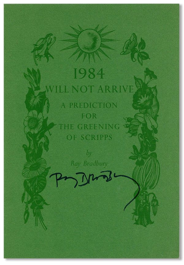 1984 Will Not Arrive: A Prediction for the Greening of Scripps [Signed]. Ray BRADBURY