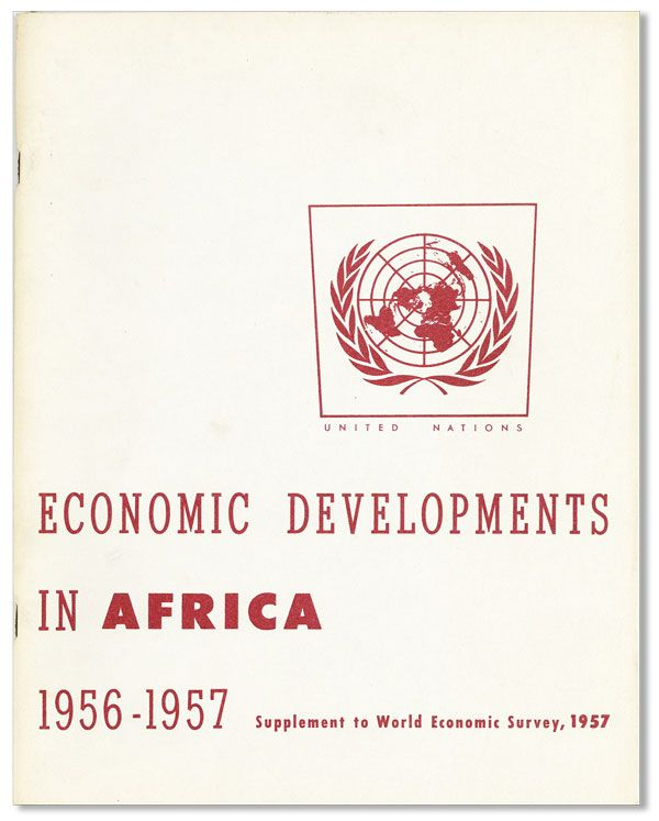 Economic Developments in Africa, 1956-1957: Supplement to World Economic Survey, 1957. UNITED...
