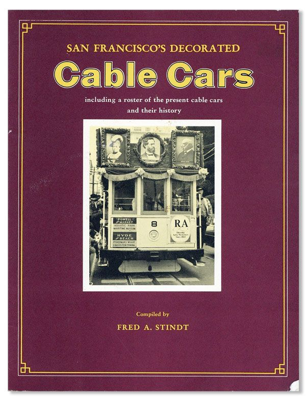 San Francisco's Decorated Cable Cars. Fred A. STINDT