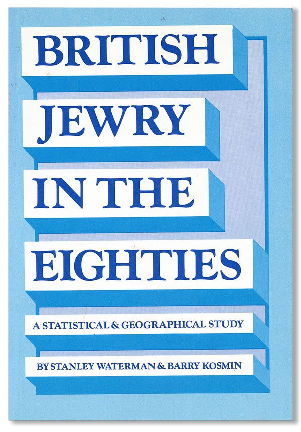 British Jewry in the Eighties. A Statistical & Geographical Guide. Stanley WATERMAN, Barry Kosmin.