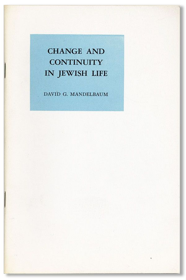 Change and Continuity in Jewish Life. Michael G. MANDELBAUM