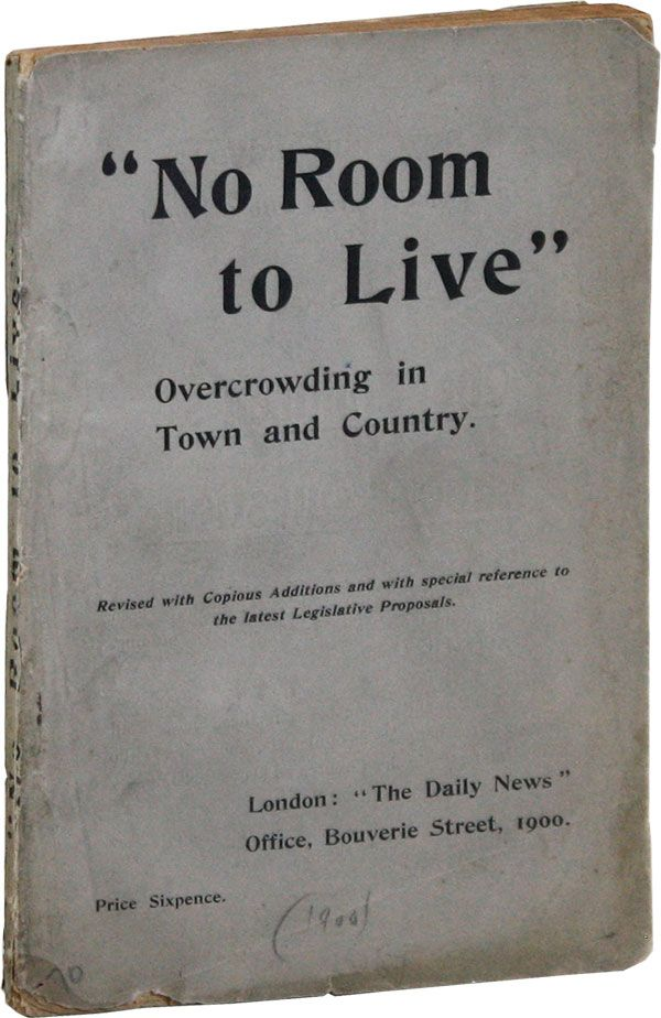 No Room to Live; Being Papers on the Housing Question in Town and Country [cover subtitle: Overcrowding in Town and Country]. DAILY NEWS.