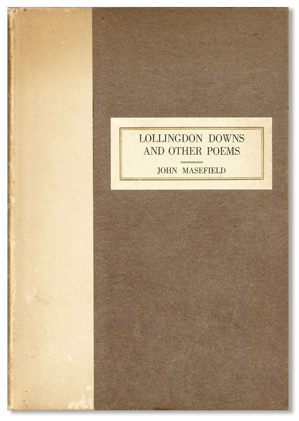 Lollingdon Downs and Other Poems [Limited Edition]. John MASEFIELD