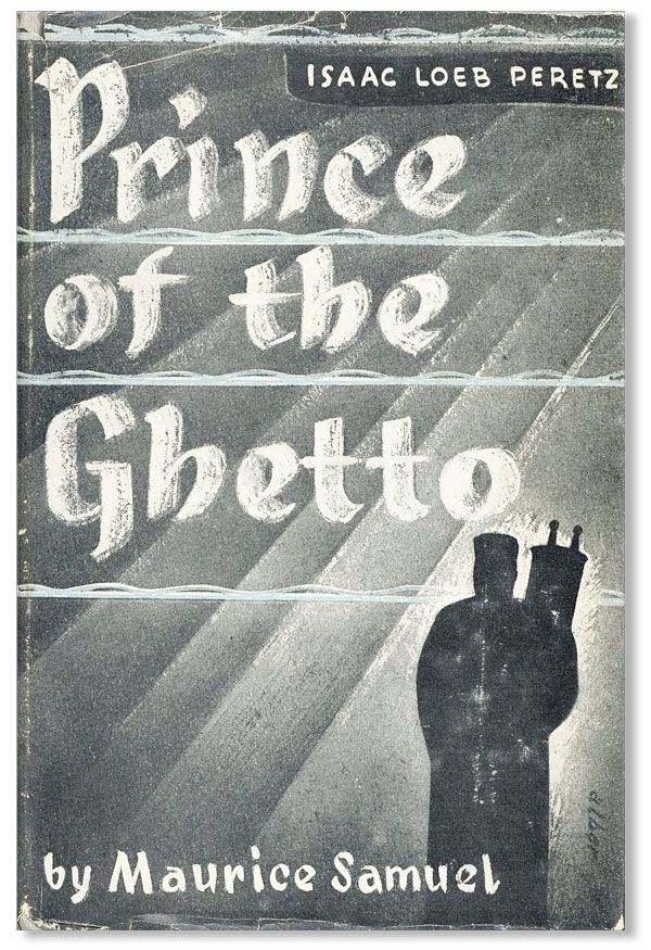 Prince of the Ghetto. ISAAC LOEB PERETZ, Maurice SAMUEL