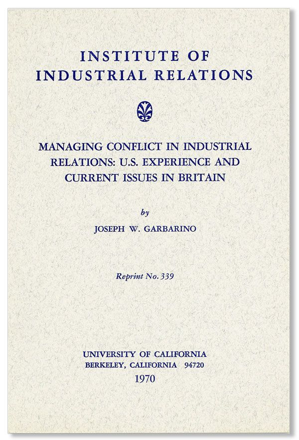 Managing Conflict in Industrial Relations: U.S. Experience and Current Issues in Britain...