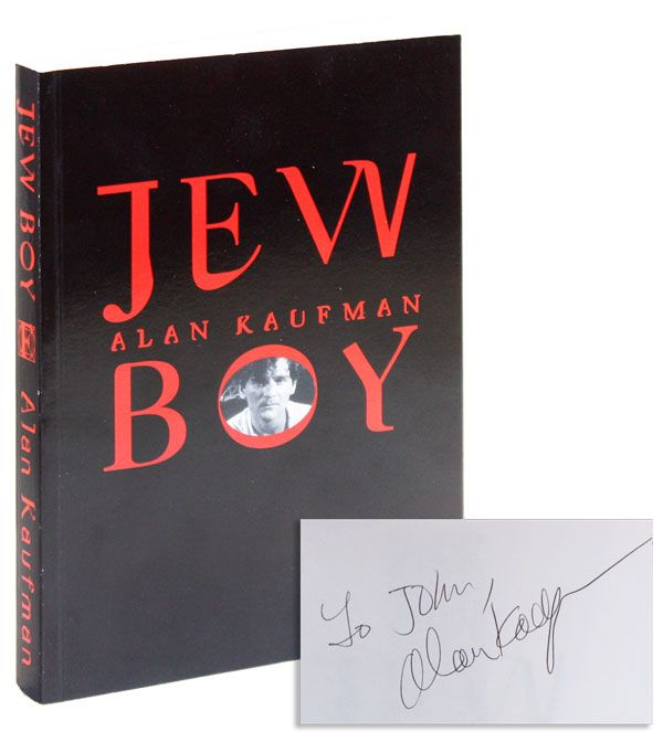 Jew Boy: A Memoir [Advance Reader's Copy, Inscribed & Signed]. Alan KAUFMAN.