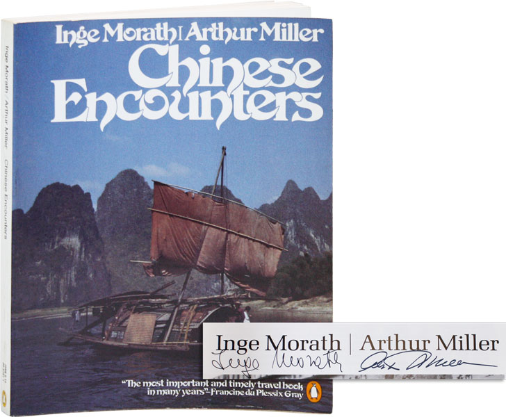 Chinese Encounters [Signed]. Inge MORATH, Arthur MILLER, photographs, text