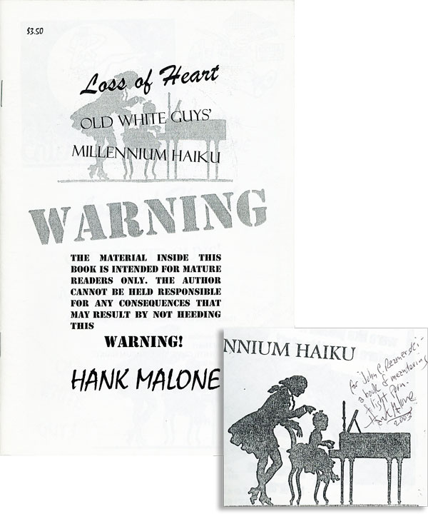 Loss of Heart: Old White Guys' Millenium Haiku [Inscribed & Signed]. Hank MALONE