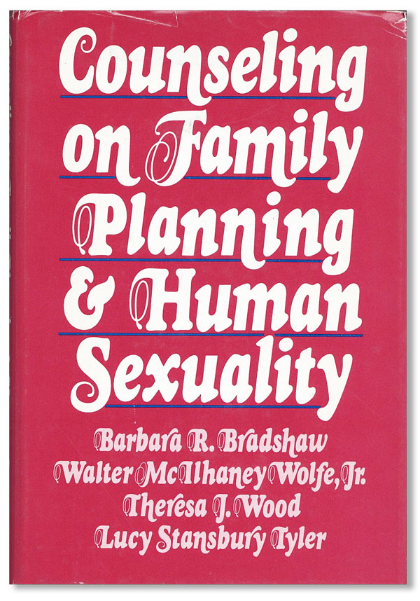 Counseling on Family Planning & Human Sexuality. Barbara R. BRADSHAW
