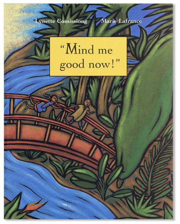 """Mind Me Good Now!"" Lynette COMISSIONG, Marie Lafrance"