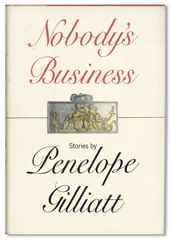 Nobody's Business: Stories [Review Copy]. Penelope GILLIATT