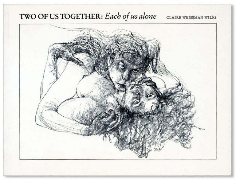 Two of Us Together: Each of Us Alone [Limited Edition]. Claire Weissman WILKS