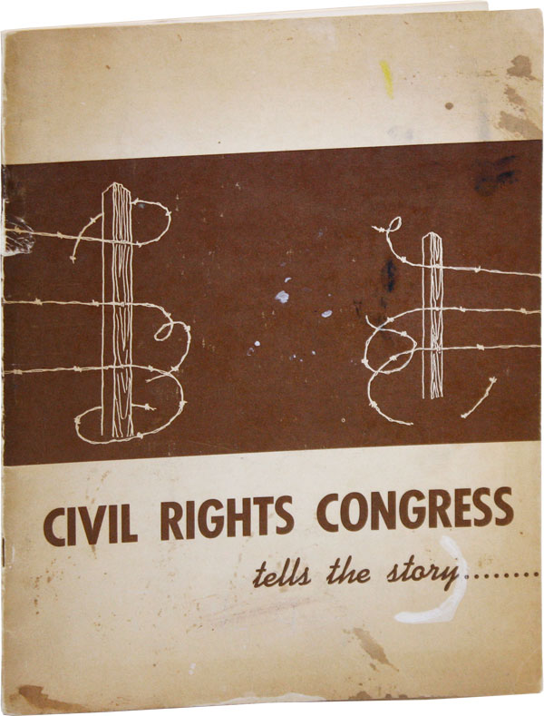 The Civil Rights Congress Tells the Story...[Signed]. AFRICAN AMERICANS, William PATTERSON, CIVIL RIGHTS.