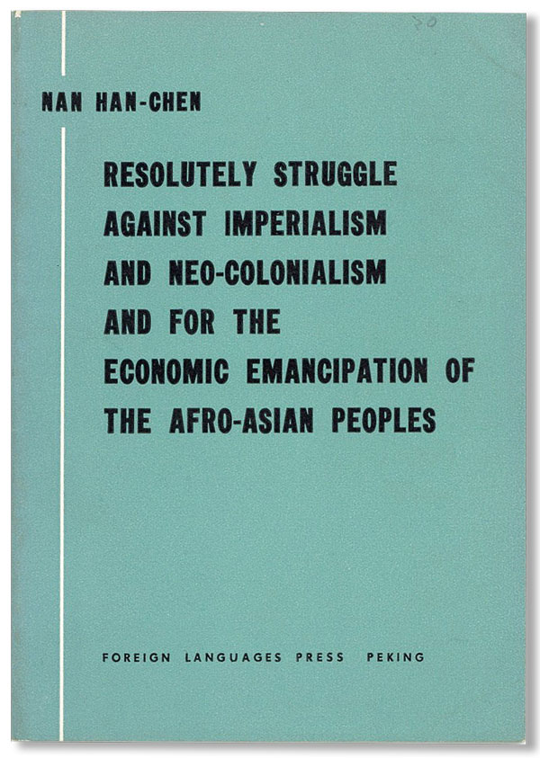Resolutely Struggle Against Imperialism and Neo-Colonialism and for the Economic Emancipation of...