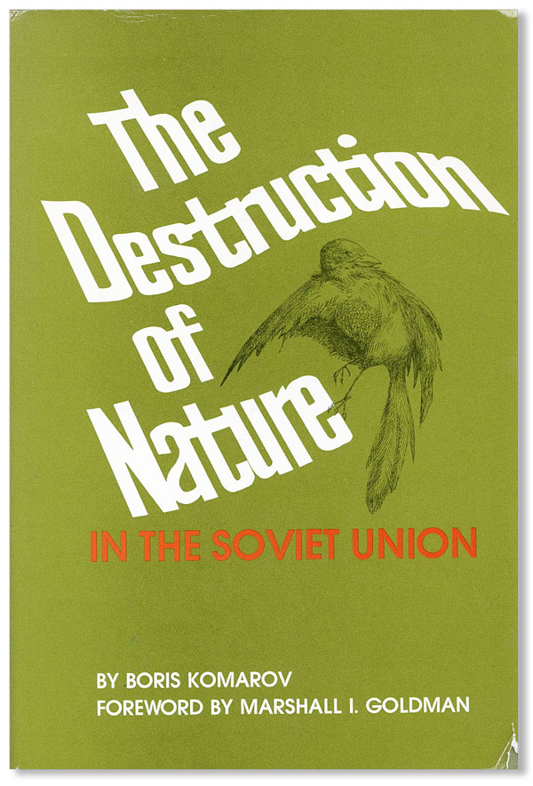 The Destruction of Nature in the Soviet Union. Boris KOMAROV, foreword Marshall I. Goldman