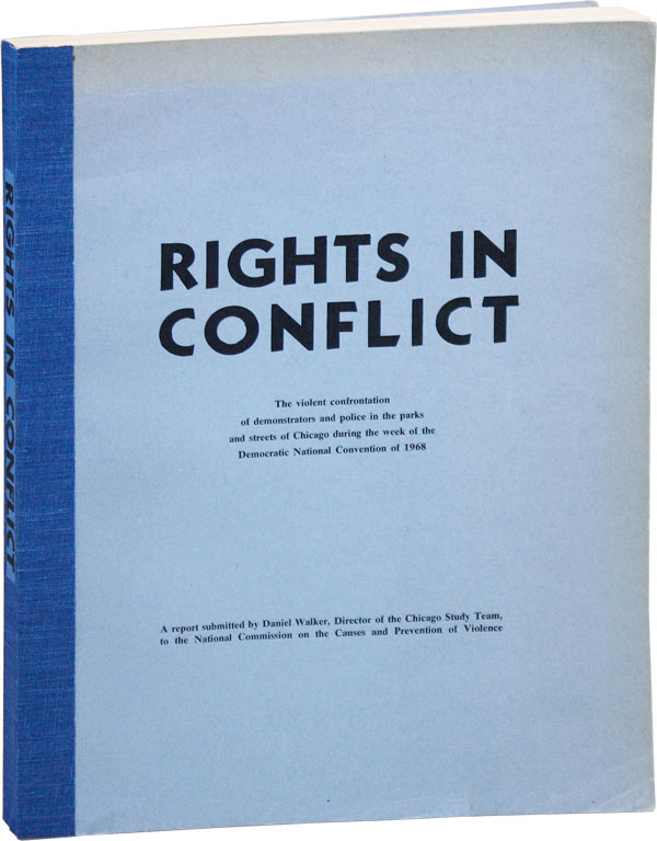 Rights in Conflict: The Violent Confrontation of Demonstrators and Police in the Parks and...