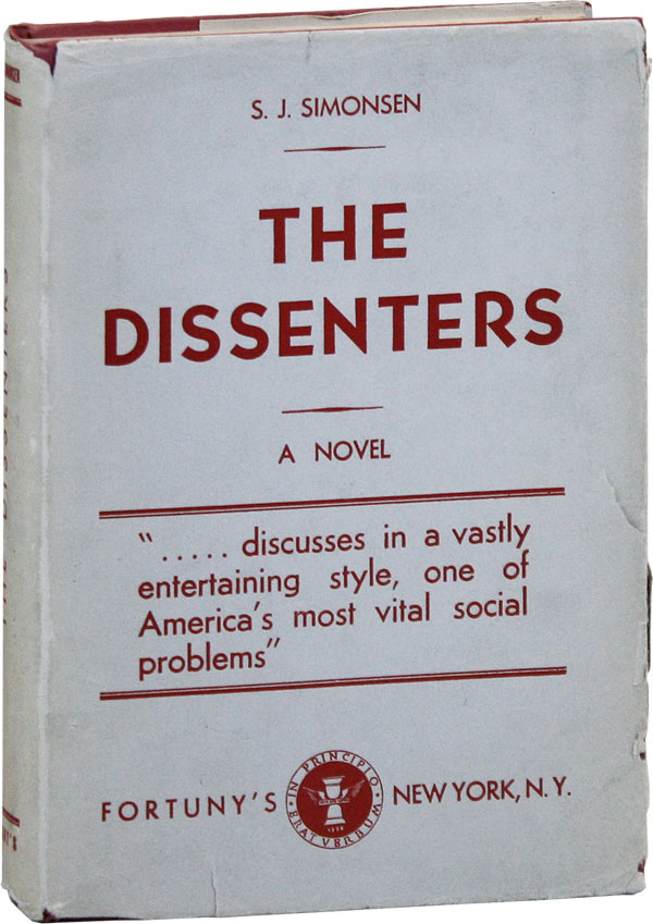 The Dissenters. A Novel. HOBOES, RADICAL, PROLETARIAN FICTION, Sigurd Jay