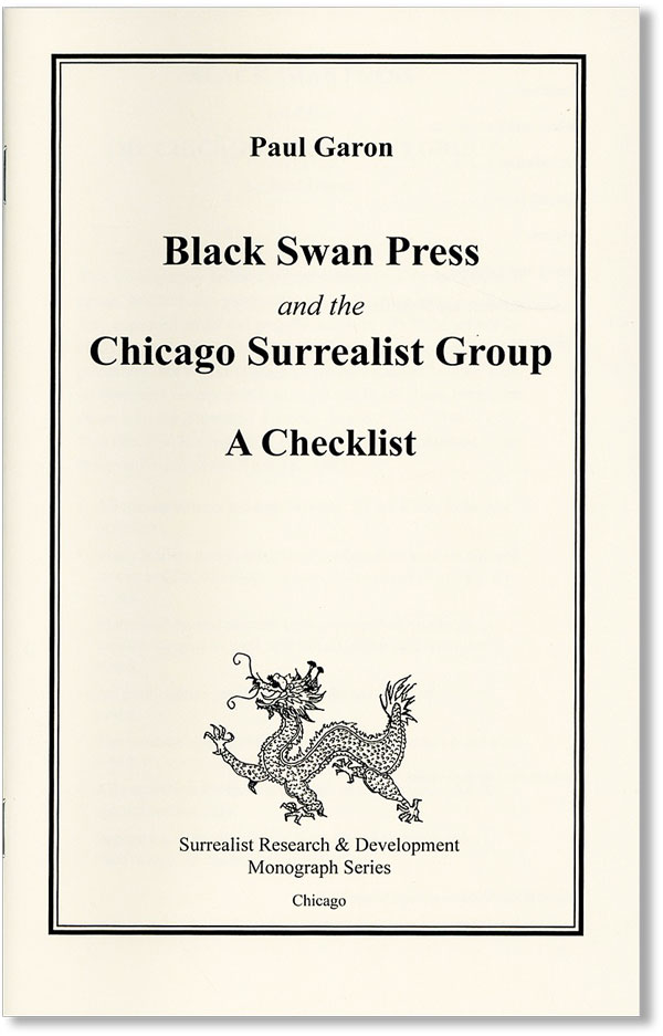 Black Swan Press and the Chicago Surrealist Group: A Checklist. Paul GARON