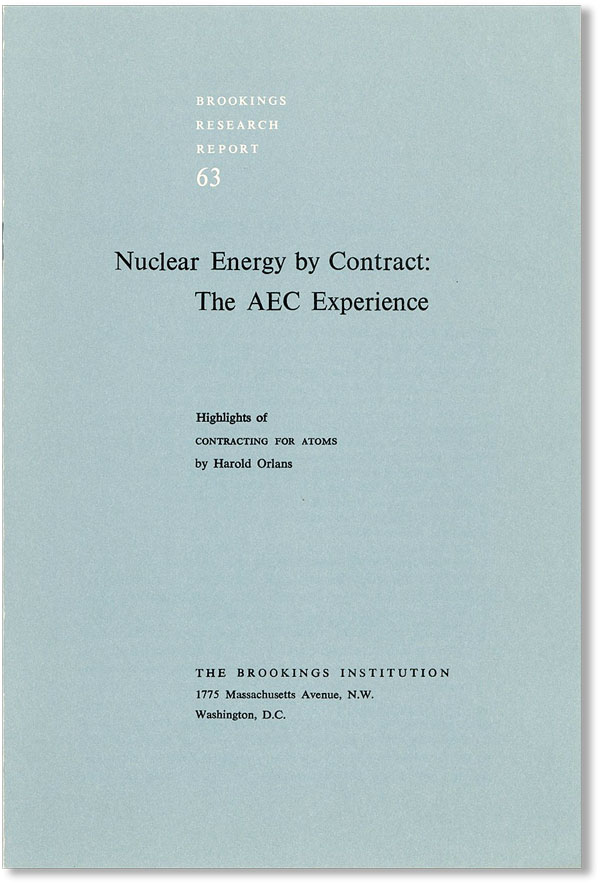 "Nuclear Energy by Contract: The AEC Experience. Highlights of ""Contracting for Atoms"" Harold ORLANS"