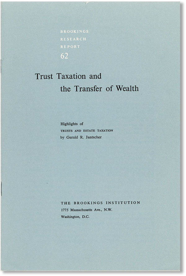 "Trust Taxation and the Transfer of Wealth: Highlights of ""Trusts and Estate Taxation"" Gerald R...."