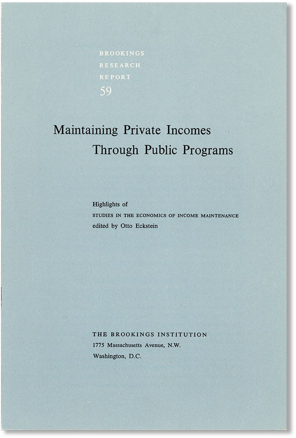 "Maintaining Private Incomes Through Public Programs: Highlights of ""Studies in the Economics of..."