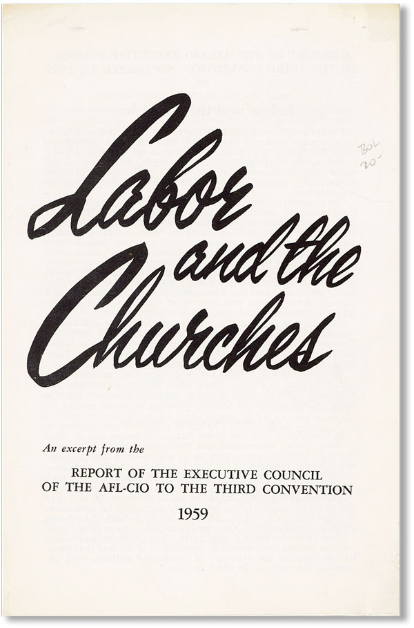 Labor and the Churches: An Excerpt from the Report of the Executive Council of the AFL-CIO to the...