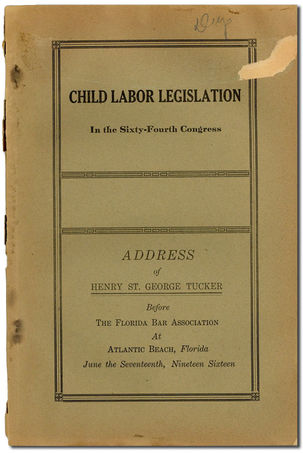 Child Labor Legislation in the Sixty-Fourth Congress. Address...before the Florida Bar...