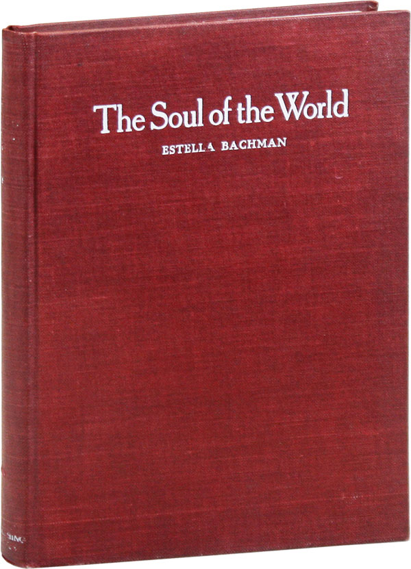 The Soul of the World. RADICAL, PROLETARIAN LITERATURE, aka Estella Bachman Brokaw