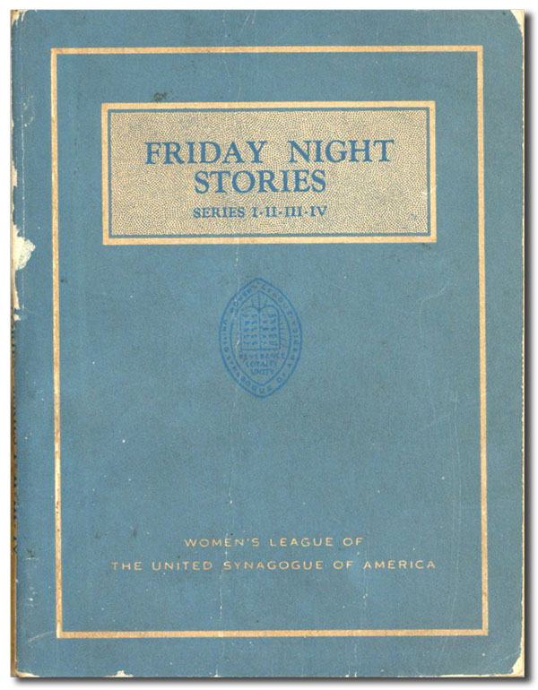 Friday Night Stories [Series I-IV]. Louis GINZBERG, Sulamith ISH-KISHOR, adaptation, trans...