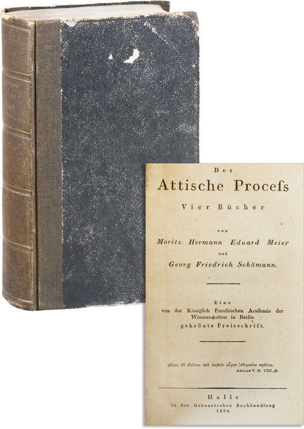 Der Attische Process. Vier Bücher. LAW - CLASSICAL STUDIES, Moritz Hermann Eduard MEIER, Georg...