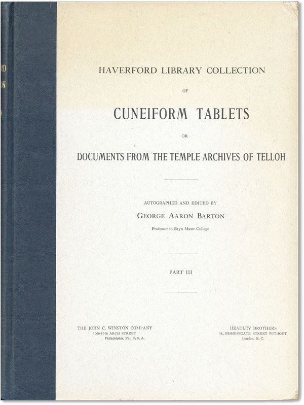 Haverford Library Collection of Cuneiform Tablets, or Documents from the Temple Archives of Telloh. Part 3 (of 3). George Aaron BARTON.