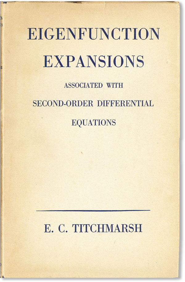Eigenfunction Expansions Associated with Second-Order Differential Equations. E. C. TITCHMARSH