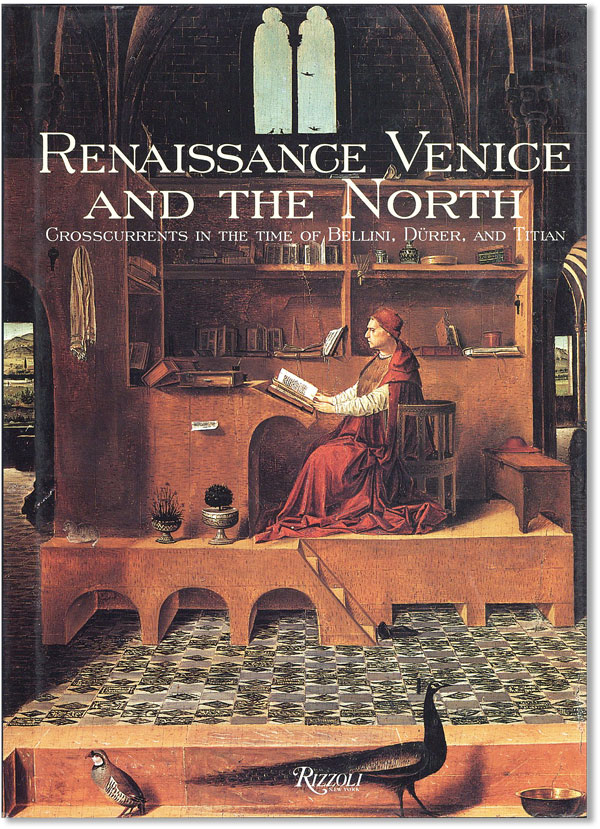 Renaissance Venice and the North: Crosscurrents in the Time of Bellini, Dürer, and Titian. Bernard AIKEMA, eds Beverly Louise Brown.