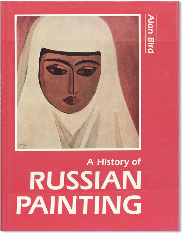 A History of Russian Painting. Alan BIRD
