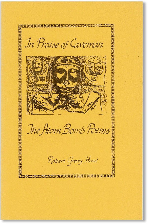 In Praise of Caveman: The Atom Bomb Poems [Samisdat, Vol. 40, no. 1]. Robert Grady HEAD