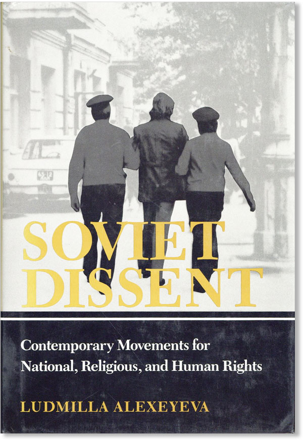 Soviet Dissent: Contemporary Movements for National, Religious, and Human Rights. Ludmilla...