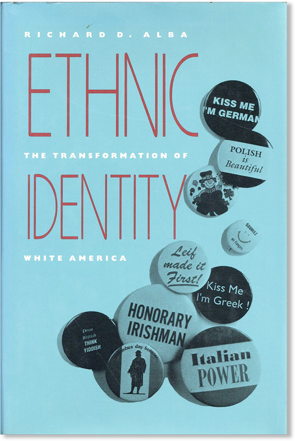 Ethnic Identity: The Transformation of White America [Review Copy]. Richard D. ALBA