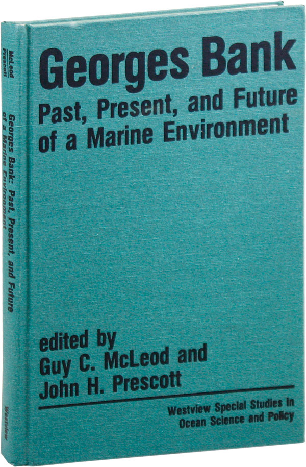 Georges Bank: Past, Present, and Future of a Maine Environment. Guy C. McLEOD, eds John H. Prescott