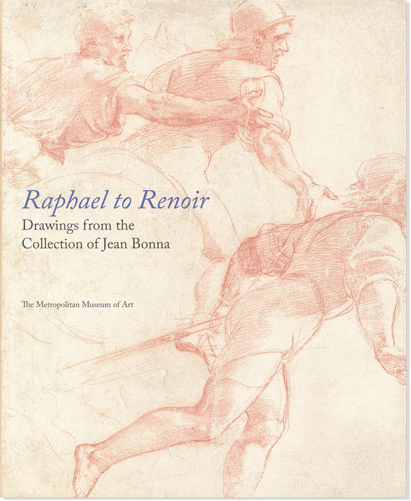 Raphael to Renoir: Drawings from the Collection of Jean Bonna. Bambach Alsteens, eds, Strasser, Stein, Ives, Goldner.