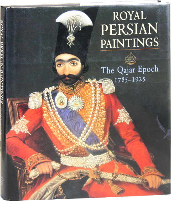 Royal Persian Paintings: The Qajar Epoch 1785-1925. Layla S. DIBA, eds Maryam Ekhtiar