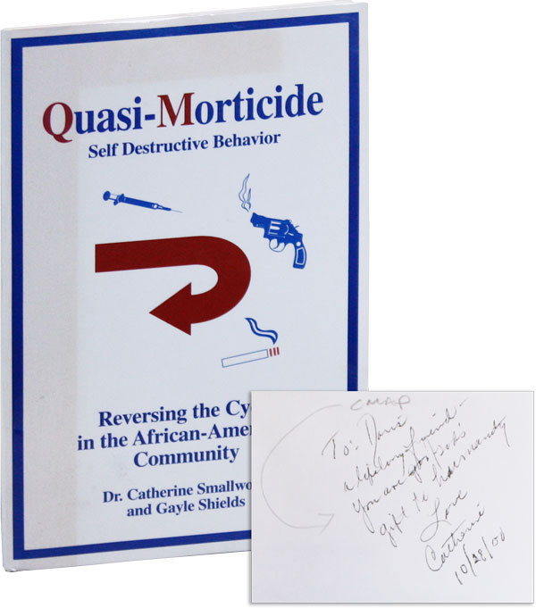 Quasi-Morticide: Self-Destructive Behavior / Reversing the Cycle in the African-American...